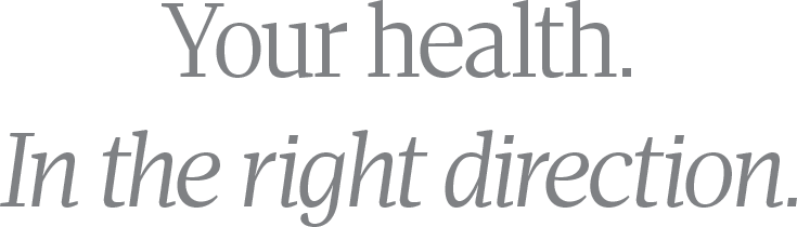 Your health. In the right direction.